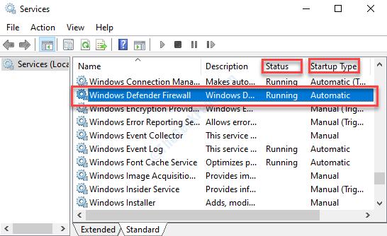 Stato di controllo del firewall di Windows Defender In esecuzione Tipo di avvio Automatico
