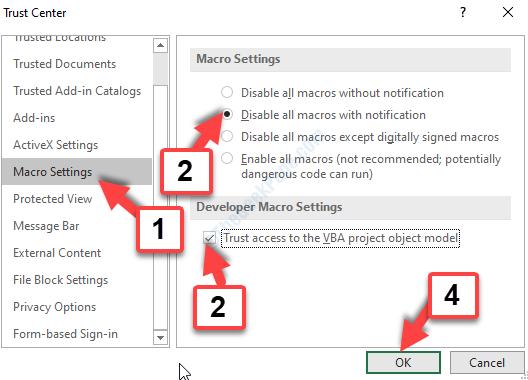 Impostazioni macro Disabilita tutte le macro con notifica Considera attendibile l'accesso alla modalità oggetto progetto Vba Ok