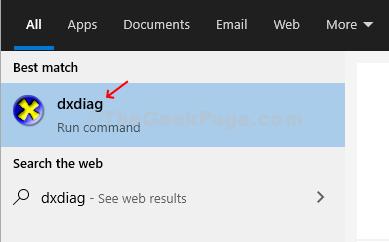 Fare clic sull'icona di Windows, digitare Dxdiag nella casella di ricerca, fare clic sul risultato